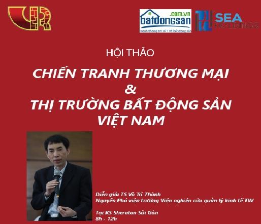"""Hội thảo """"Chiến tranh thương mại và thị trường BĐS Việt Nam"""""""