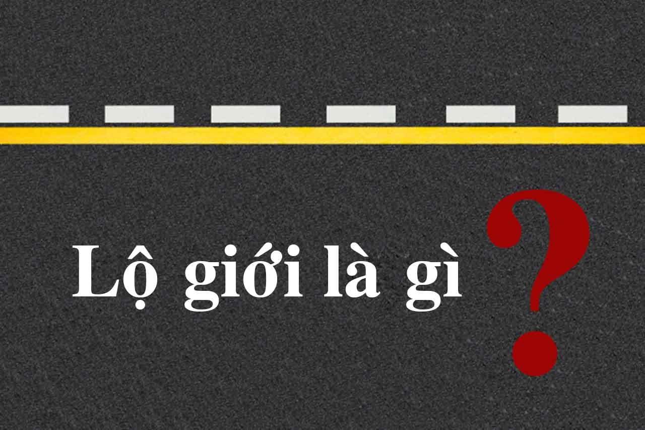 Dòng chữ lộ giới là gì
