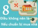[Infographic] 8 điều không nên làm nếu chuẩn bị mua nhà