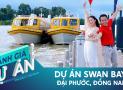 Đánh giá dự án Swan Bay: Khu đô thị đẳng cấp bậc nhất phía Đông TP.HCM