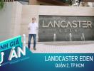 Đánh giá dự án Lancaster Eden: Có gì tại khu biệt thự triệu đô quận 2?