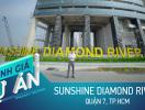 Đánh giá dự án Sunshine Diamond River: Căn hộ ven sông từ 3 tỷ đồng tại quận 7