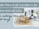 Dân tỉnh lẻ kể chuyện 3 lần mua nhà Sài Gòn và những bài học dắt lưng