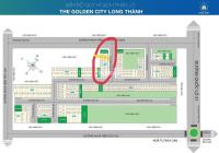 Chính chủ cần bán gấp lô đất The Golden City Long Thành mặt tiền đường trục chính DA, 0987910591