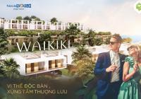 Bán biệt thự biển 10x20m Waikiki - Phong cách Ý sang trọng - cam kết lãi suất 6.5%/năm bao lời
