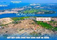 Mở bán giỏ hàng vip nhất dự án đất nền ven sông Cổ Cò phía Nam Đà Nẵng