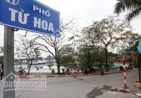 (Cực hiếm) bán đất phố Từ Hoa - ven Hồ Tây - Phù hợp xây KD khách sạn, apartment - 300m2 - MT 17m