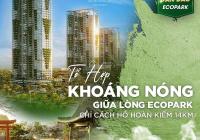Căn hộ cao cấp duy nhất tích hợp CN Khoáng nóng trị liệu - KĐT Ecopark - giá từ 40tr/m2