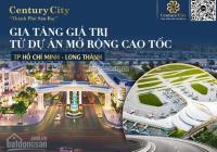 CENTURY CITY GIA TĂNG GIÁ TRỊ TỪ DỰ ÁN MỞ RỘNG CAO TỐC TP.HCM - LONG THÀNH - GIẦU DÂY. 0931.100,390