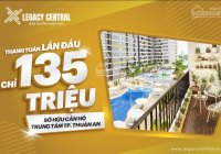 Bán căn hộ Legacy Central cao cấp giá bình dân 135 triệu, ngân hàng cho vay 75% LH: 0936633354