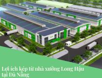 Lợi ích kép khi thuê nhà xưởng Long Hậu tại Đà Nẵng