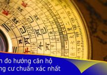 Cách đo hướng căn hộ chung cư chuẩn xác nhất