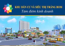 Khu dân cư và siêu thị Trảng Bom