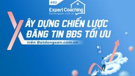 XÂY DỰNG CHIẾN LƯỢC ĐĂNG TIN BĐS TỐI ƯU TRÊN BATDONGSAN.COM.VN