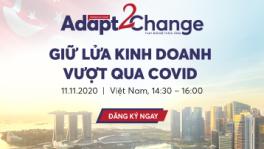 ADAPT 2 CHANGE #3: GIỮ LỬA KINH DOANH VƯỢT QUA COVID