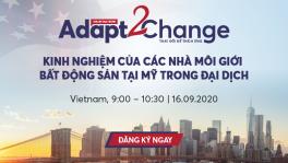 ADAPT 2 CHANGE #1: KINH NGHIỆM CỦA CÁC NHÀ MÔI GIỚI BĐS TẠI MỸ TRONG ĐẠI DỊCH