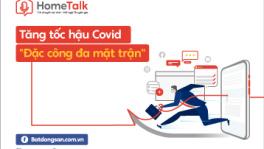 """HOMETALK#6: TĂNG TỐC HẬU COVID - """"ĐẶC CÔNG ĐA MẶT TRẬN"""""""