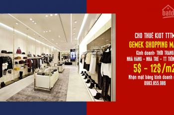 Cho thuê ki ốt TTTM giá chỉ từ 9tr/tháng, dự án Gemek Shopping Mall. LH: 0974223166