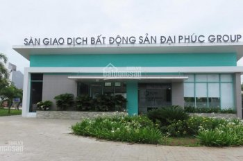 Nhà 6.7 tỷ, góc hoàn thiện 9.2 tỷ, shophouse 8 tỷ, mua từ CĐT Đại Phúc an toàn pháp lý, CK: 7.8%