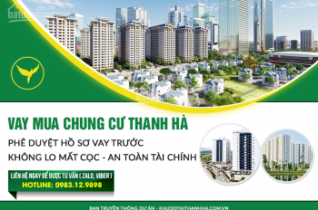 Phân phối CC Thanh Hà Cienco 5 Land từ chủ đầu tư - nhận nhà 12/2018 chỉ với hơn 200 triệu