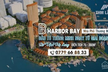 Shophouse Harborbay Hạ Long, các suất ngoại giao giá tốt nhất thị trường