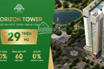 Đóng 50% nhận nhà ở ngay - Horizon Tower - Ngoại Giao Đoàn. LH 0982416892