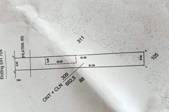 Cần bán Lô đất ngang 8 dài 85 thổ cư 100m .mặt tiền đường DH704 giá 1 tỷ 600 triệu.