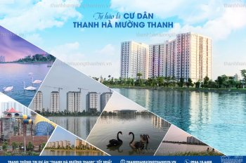 Phân phối CC Thanh Hà Cienco 5 Land , nhận nhà ở luôn chỉ với hơn 300 triệu