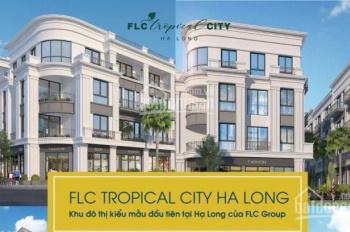 Chính chủ bán căn Shophouse thuộc dự án Tropical City Hạ Long, cơ hội đầu tư hot nhất năm 2019