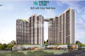 Dự Metro Star, 360 Xa Lộ Hà Nội, Q.9, 2pn, 3pn, giá: 2.2 tỷ đến 3 tỷ. LH: 0938539253
