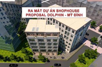 Shophouse Proposal Dolphin ngã 4 Nguyễn Hoàng - Trần Bình, Mỹ Đình, Hà Nội. Liên hệ: 0926569666