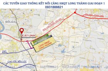 Dự án Cát Linh - Long Thành, MT Quốc Lộ 51 cách chợ mới 300m, pháp lý tốt, giá 1/3 chợ mới