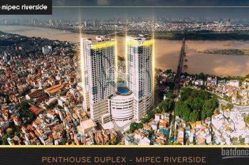 Chung cư Long Biên mở bán căn hộ penthouse duplex view trọn sông Hồng, 3PN & 4PN, LH: 0901999236