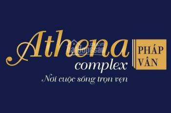 Còn 6 suất ngoại giao vip chung cư Athena Complex Pháp Vân, bán rẻ hơn giá gốc CĐT 50 triệu