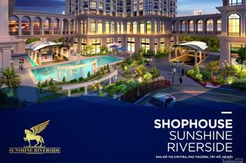 Chính thức mở bán shophouse khối đế Sunshine Riverside Tây Hồ, 12,8 tỷ/lô 142m2. Chiết khấu 300tr