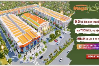 Chỉ còn 5 nền duy nhất TT TP Bà Rịa, CK đến 5%, công chứng sang tên ngay dự án Mega Market