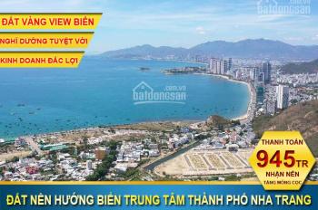 Đất Phạm Văn Đồng TP Nha Trang view biển. Thanh toán 945tr nhận nền, đã có móng cọc LH: 0901199898