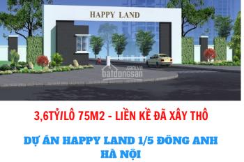 3,6 tỷ/lô nhà liền kề đã xây thô dự án Happy Land 1/5 Đông Anh Hà Nội - Sổ đỏ trao tay luôn giá gốc