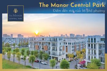 Duy nhất 10 căn shophouse đẹp nhất The Manor Central Park, sinh lời sau 1 năm đầu tư, LH 0365516616