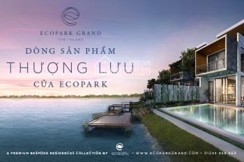 Biệt thự Ecopark Grand Island - Tuyệt tác đẳng cấp nhất trong khu đô thị đáng sống nhất Việt Nam