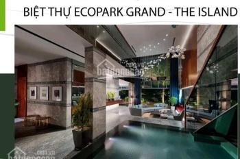 Cơ hội hấp dẫn đầu tư biệt thự đảo Ecopark Grand The Island, sở hữu chỉ với 30%, LH 0982583433