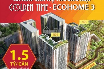 Chỉ bán căn góc chung cư Ecohome3. Căn 3 PN chỉ 1,5 tỉ/ căn Lh 098 886 45 45 PKD chủ đầu tư.