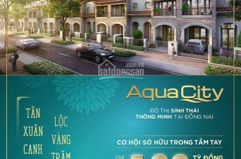 Bán liền kề dự án Aqua City, chỉ còn duy nhất 5 suất cam kết mua lại lợi nhuận 15%/năm, LH booking