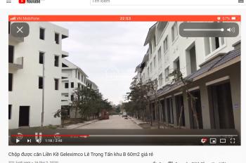 Review video thực tế căn liền kề 60m2 Geleximco Lê Trọng Tấn giá rẻ nhất thị trường