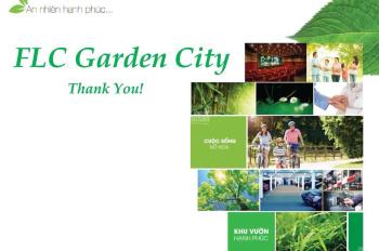 Chính thức ra hàng dự án NOXH FLC Garden City Đại Mỗ. Khớp căn tầng cụ thể. LH 0988563234