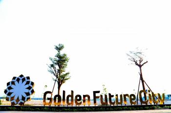 Dự án Golden Future City, đối diện KCN - Đô thị mới Bàu Bàng, giá rẻ nhất khu vực