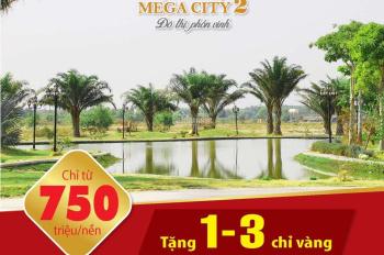 đất mega city 2 giá 690 triệu/nền, ngay trung tâm hành chính Nhơn Trạch, liền kề khu công nghiệp1,2