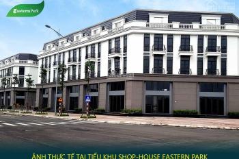 Bán căn shophouse Eastern Park Long Biên mặt đường 30m 9.6 tỷ đã bàn giao, vào kinh doanh được luôn