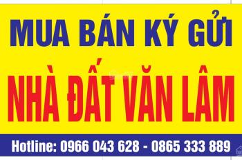 BĐS Văn Lâm gửi quý khách hàng sản phẩm mới giá đầu tư khu vực huyện Văn Lâm mr Thắng, 0966043628
