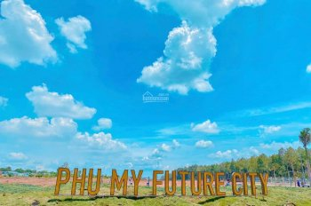 Đất nền Phú Mỹ Future City - điểm sáng đầu tư an cư lạc nghiệp